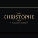 Parle Lui De Moi/Christophe