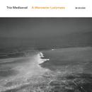 ウースターノセイボミサ/トリオ・メデ/Trio Mediaeval