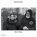 メレディス・モンク:ブック・オブ・デイズ/Meredith Monk