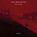 フォーク・ソングズ/トリオ・メディ/Trio Mediaeval