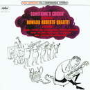 Something's Cookin'/The Howard Roberts Quartet