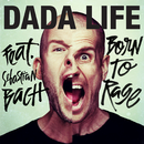 Born To Rage (feat. Sebastian Bach)/Dada Life
