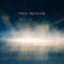 I Saw Eternity/Paul Mealor