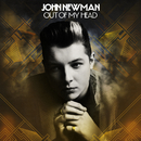 Out Of My Head (Remixes)/John Newman