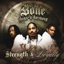 Strength & Loyalty/Bone Thugs-N-Harmony