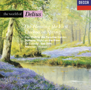 The World of Delius/Academy of St. Martin in the Fields, John Shirley-Quirk, London Symphony Chorus, Richard Hickox, Royal Philharmonic Orchestra, Sir Neville Marriner