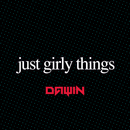Just Girly Things/Dawin