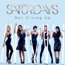 Not Giving Up (Remixes)/The Saturdays