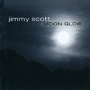 Moon Glow/Jimmy Scott