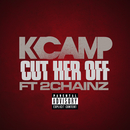 Cut Her Off (feat. 2 Chainz)/K Camp