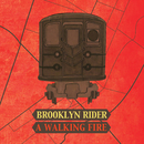 A Walking Fire/Brooklyn Rider
