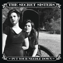 Put Your Needle Down/The Secret Sisters