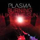 Burning Like The Sun/Plasma