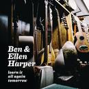 Learn It All Again Tomorrow/Ben Harper, Ellen Harper