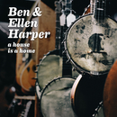 A House Is A Home/Ben Harper, Ellen Harper