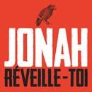 Réveille-Toi/Jonah