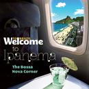 Welcome To IPANEMA - The Bossa Nova Corner/Various Artists