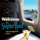 Welcome To The SUGAR LOAF - Top Delightful Duets/Various Artists