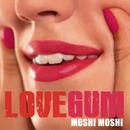 Moshi Moshi/Lovegum