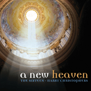 A New Heaven/The Sixteen, Harry Christophers