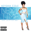 Next Time (Won't Give My Heart Away)/Keyshia Cole