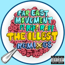The Illest (Remixes) (feat. Riff Raff)/Far East Movement