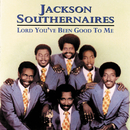 Lord You've Been Good To Me/The Jackson Southernaires