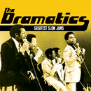 Greatest Slow Jams/The Dramatics