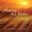 Morning Has Broken: Hymns And Gaelic Melodies On Hammered Dulcimer/Keith Billings