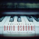 Reflections: Timeless Favorites Featuring Piano And Strings/David Osborne