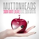 Snow White (Alive) (feat. Eden Martin)/Muttonheads