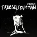 Trubbeltrumman/Mudrer