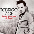 J'Te L'Dis Quand Même (Te Quiero) (Radio Edit)/Rodrigo Ace