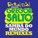 Samba Do Mundo (Fatboy Slim Presents Gregor Salto) (Remixes) (feat. Saxsymbol, Todorov)/Gregor Salto