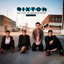 Me And My Broken Heart (Remixes)/Rixton