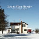 Childhood Home/Ben Harper, Ellen Harper