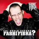 Chi Vuole Essere Fabri Fibra ?/Fabri Fibra