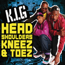 Head, Shoulders, Kneez & Toez (Digital)/K.I.G