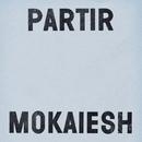 Partir/Mokaiesh