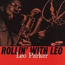 Rollin' With Leo (Rudy Van Gelder Edition)/Leo Parker