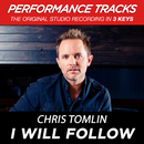 I Will Follow (Performance Tracks) - EP/Chris Tomlin
