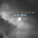 This Way/Acoustic Alchemy