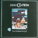 No Reason To Cry/Eric Clapton
