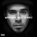 フォーゲット・ザ・ワールド/Afrojack