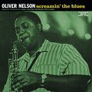 Screamin' The Blues (Rudy Van Gelder Remaster / Hi Res)/Oliver Nelson Sextet