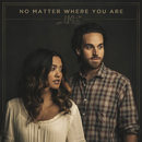No Matter Where You Are/Us The Duo