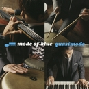 モード・オブ・ブルー/Quasimode
