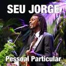 Pessoal Particular (Remix)/Seu Jorge