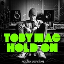 Hold On (Radio Version)/TobyMac