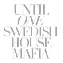 Until One/Swedish House Mafia